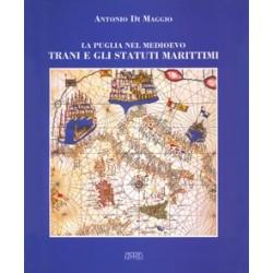 La Puglia nel Medioevo. Trani e gli Statuti Marittimi
