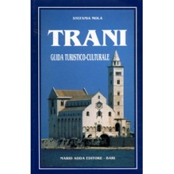 Trani. Guida turistico-culturale