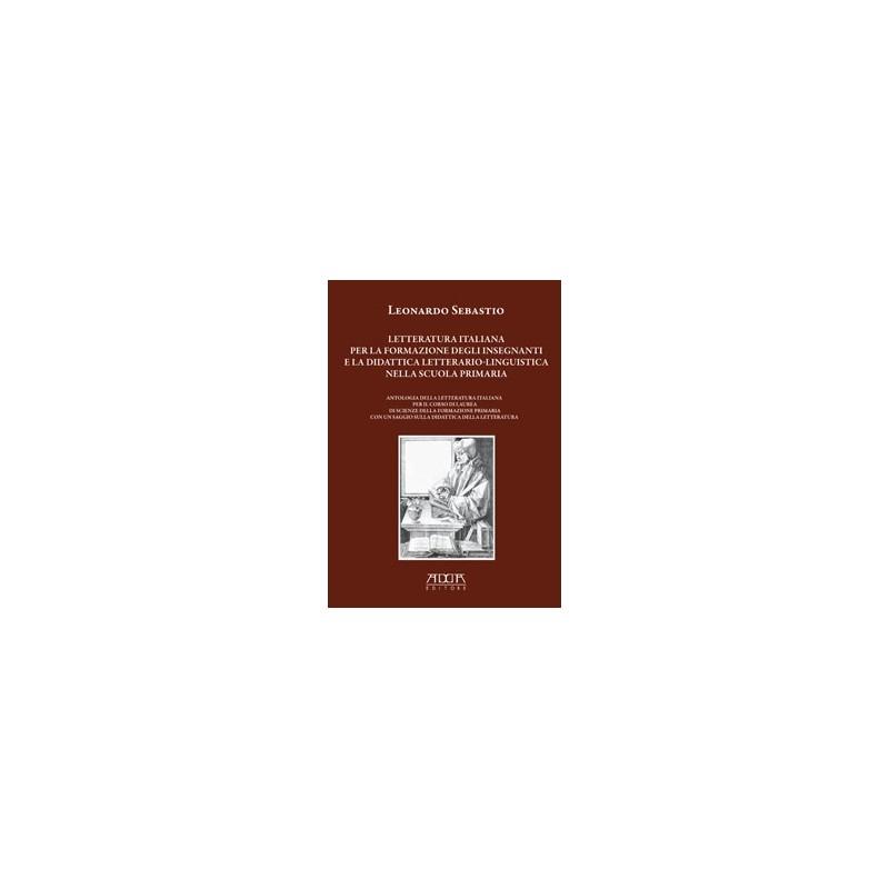 Letteratura italiana per la formazione degli insegnanti e la didattica letterario-linguistica nella scuola primaria