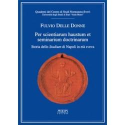 Per scientiarum haustum et seminarium doctrinarum. Storia dello Studium di Napoli in età sveva