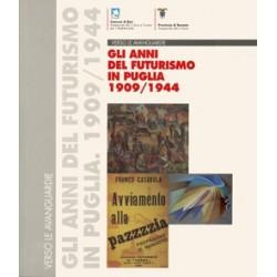 Verso le avanguardie. Gli anni del Futurismo in Puglia 1909-1944