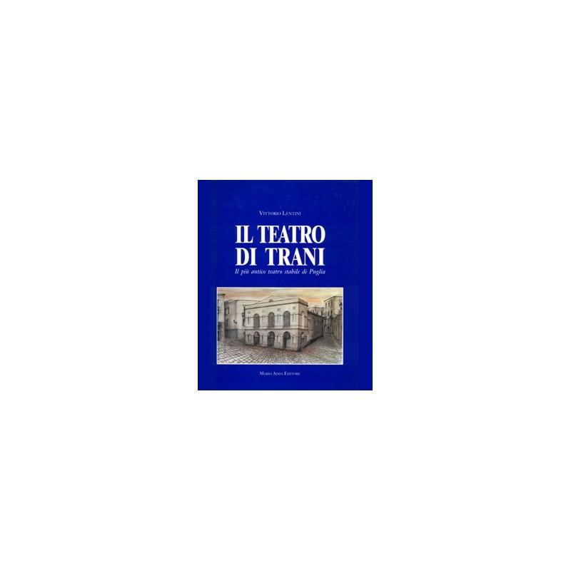 Il teatro di Trani. Il più antico teatro stabile di Puglia
