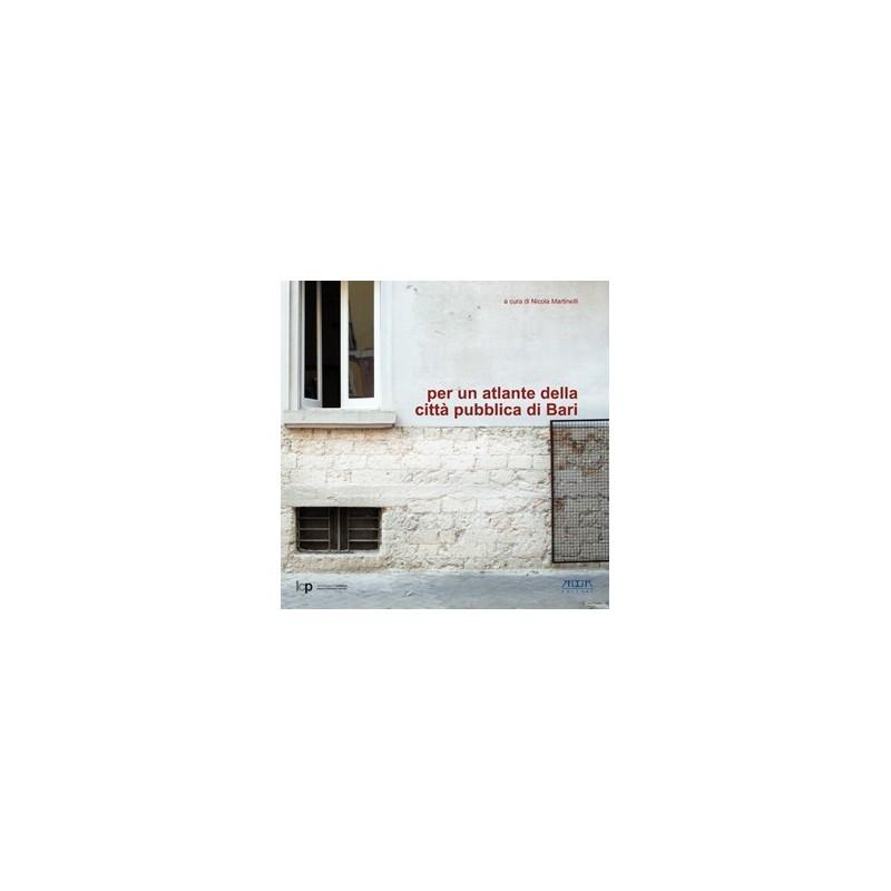 Per un atlante della città pubblica di Bari