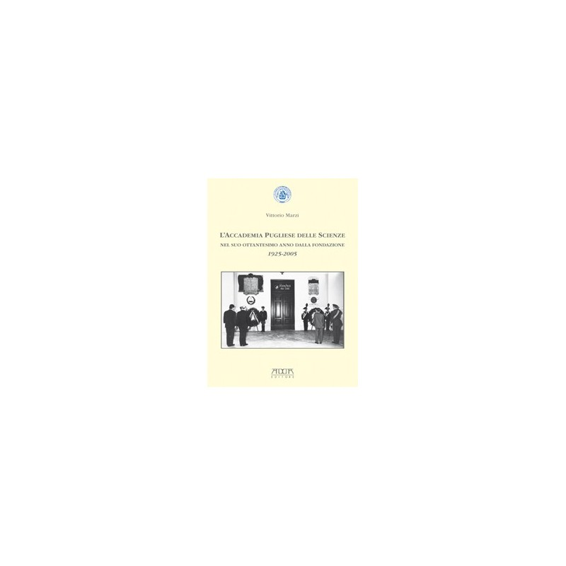 L'Accademia Pugliese delle Scienze nel suo ottantesimo anno dalla fondazione 1925-2005