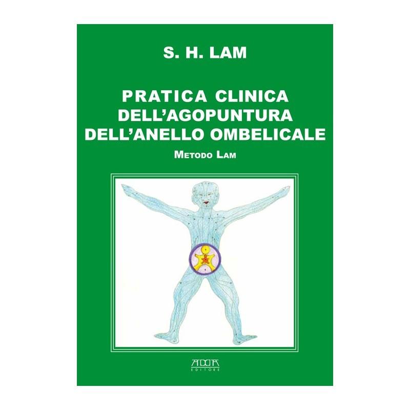 Pratica clinica dell'agopuntura dell'anello ombelicale. Metodo Lam