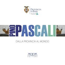Pino Pascali. Dalla provincia al mondo