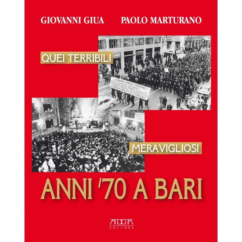 Quei terribili meravigliosi anni '70 a Bari