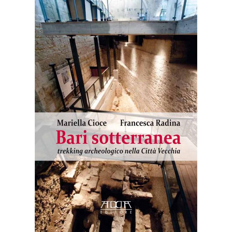 Bari sotterranea. Trekking archeologico nella città vecchia