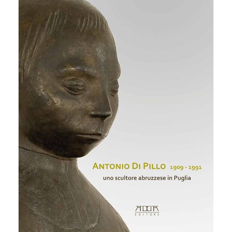 Antonio Di Pillo 1909-1991. Uno scultore abruzzese in Puglia
