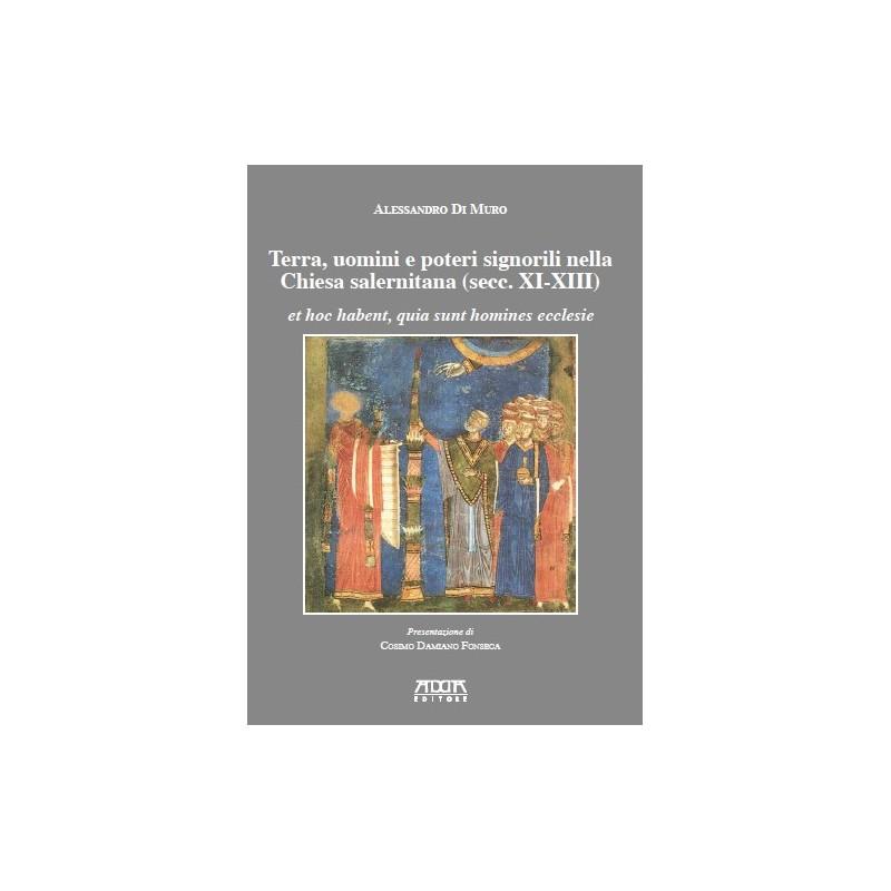 Terra, uomini e poteri signorili nella Chiesa salernitana