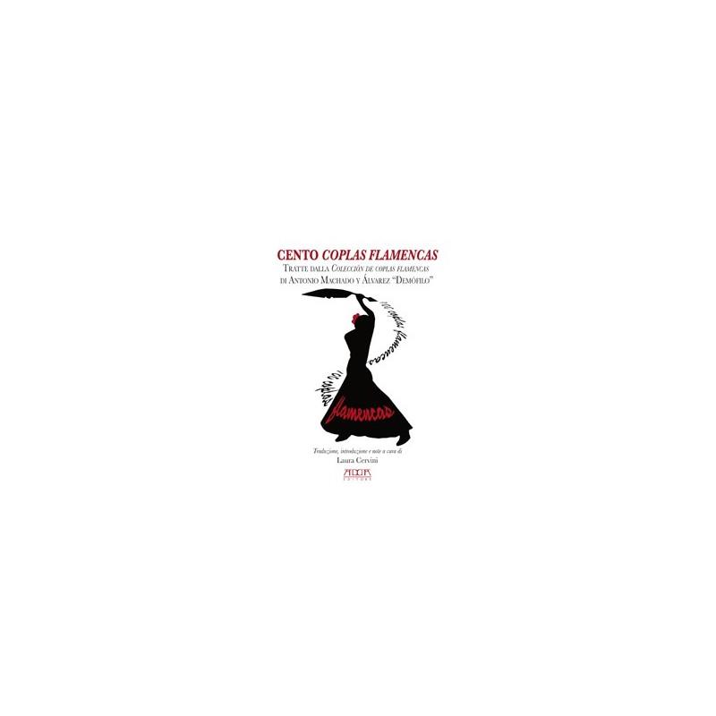 """Cento coplas flamencas tratte dalla Colección de coplas flamencas di Antonio Machado y Álvarez """"Demófilo"""""""