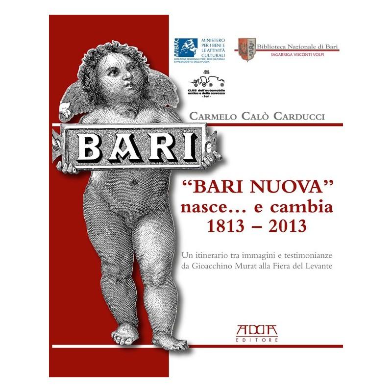 """""""Bari nuova"""" nasce... e cambia 1813 - 2013"""