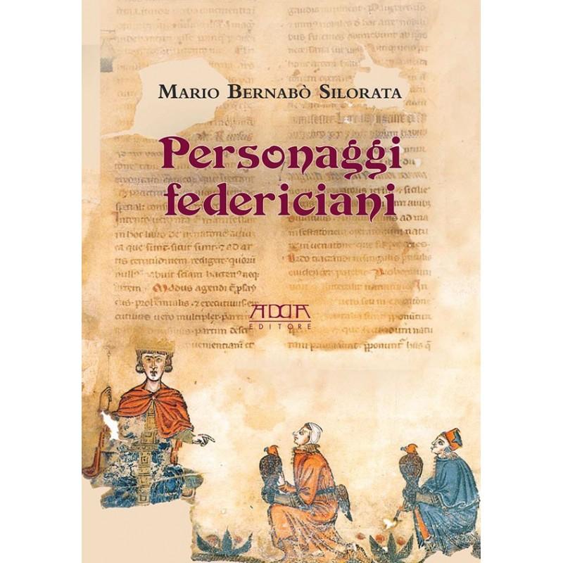 Personaggi federiciani. Voci nella vita di Federico II