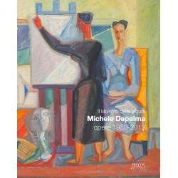 Il labirinto della pittura. Michele De Palma. Opere 1950-2013
