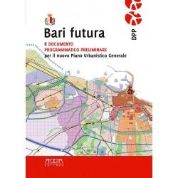 Bari futura. Il documento programmatico preliminare per il nuovo Piano Urbanistico Generale